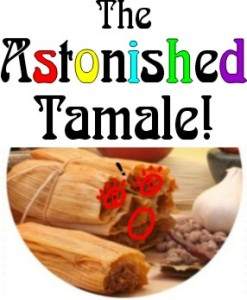 The Astonished Tamale!